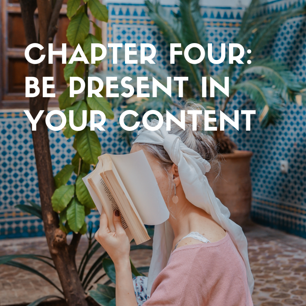 Chapter 4 Be Present in Your Content